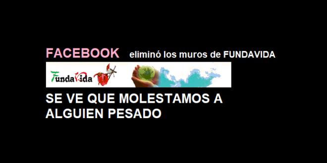 FACEBOOK ELIMINÓ LOS MUROS DE FUNAVIDA, LO TOMAMOS COMO UN RECONOCIMIENTO